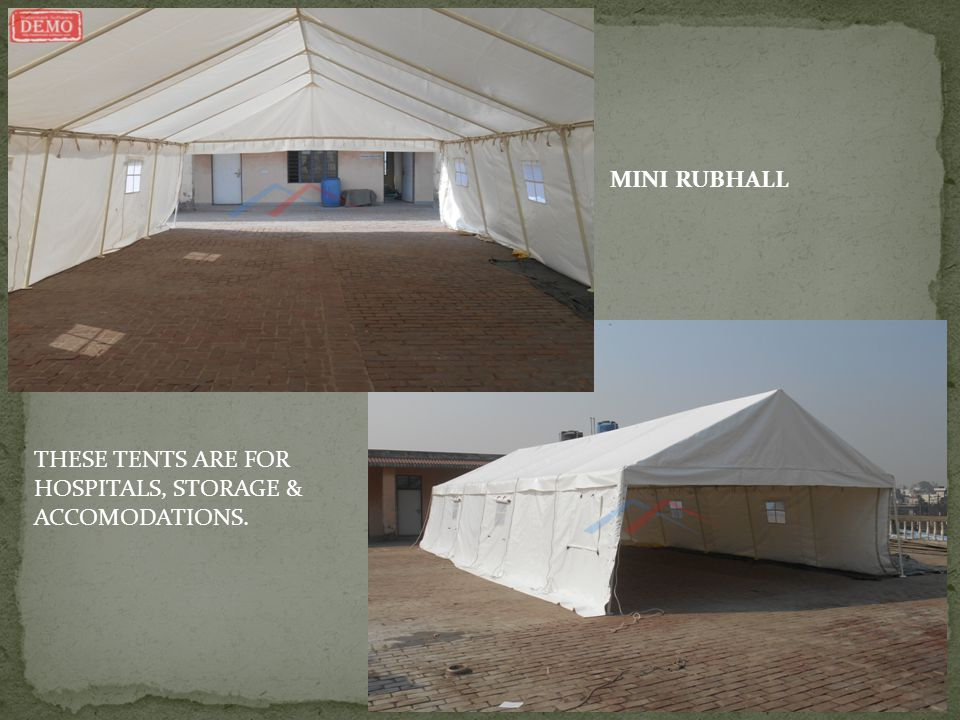 MINI RUBHALL THESE TENTS ARE FOR HOSPITALS, STORAGE & ACCOMODATIONS.