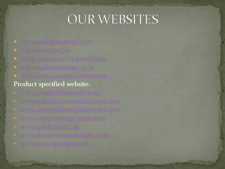 OUR WEBSITES www.mahaviratents.com www.tents.net.in