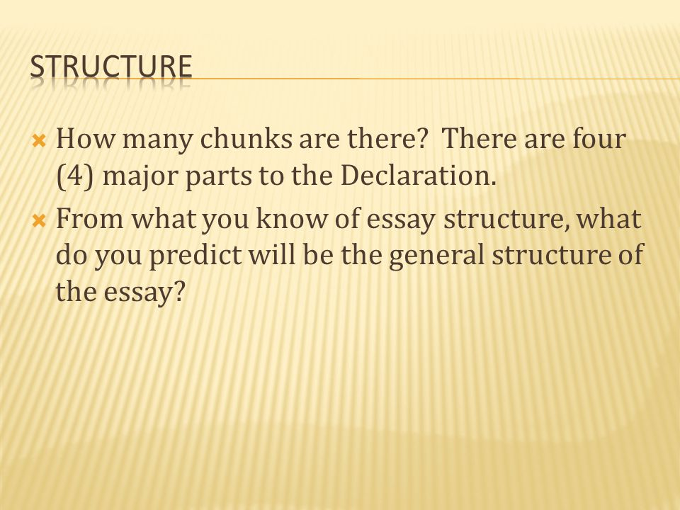 structure How many chunks are there There are four (4) major parts to the Declaration.