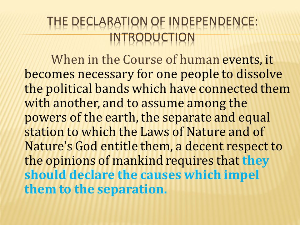 The declaration of independence: Introduction