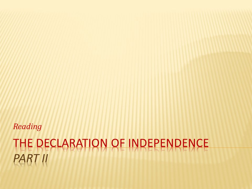 The Declaration of independence part II