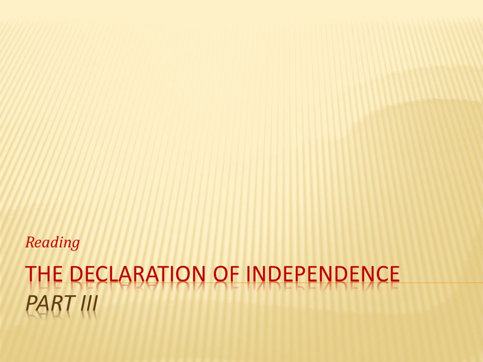The Declaration of independence part III