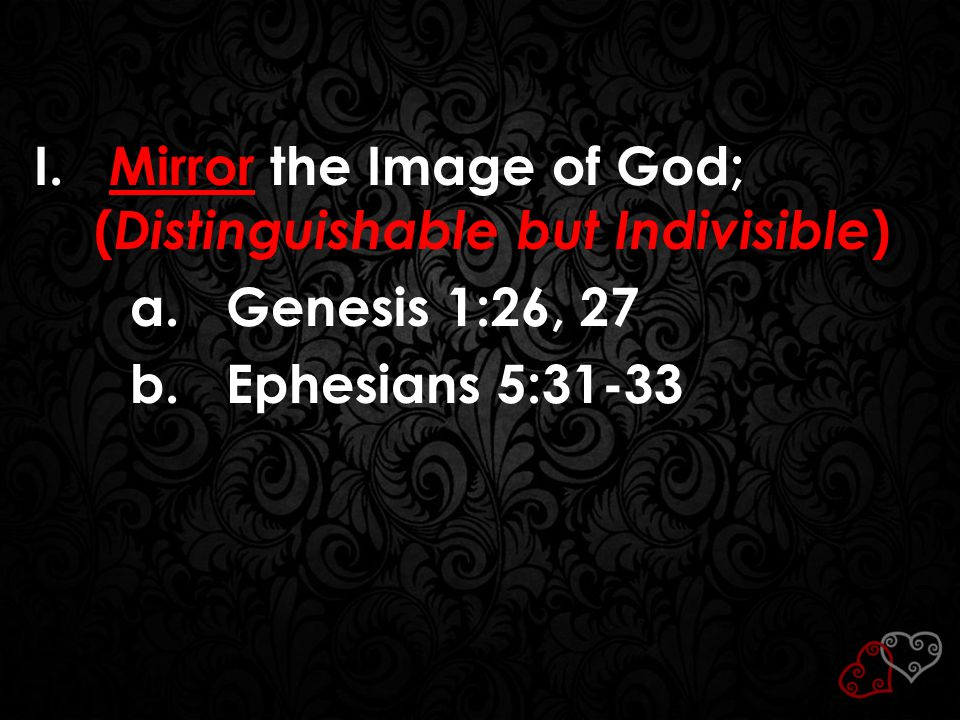 Mirror the Image of God; (Distinguishable but Indivisible)