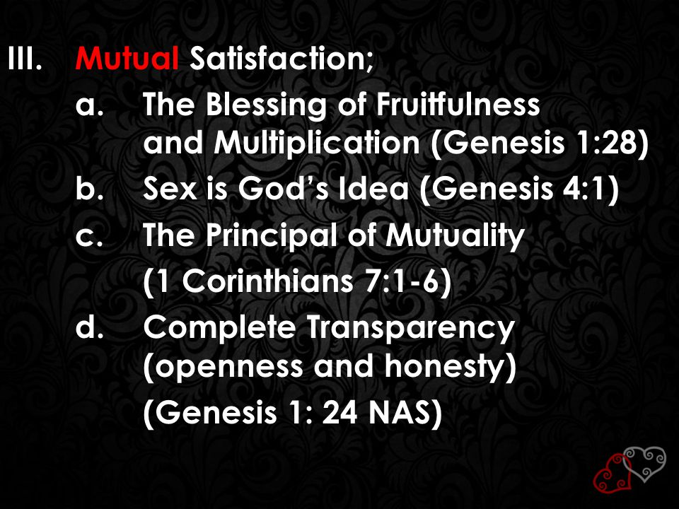 III. Mutual Satisfaction; a