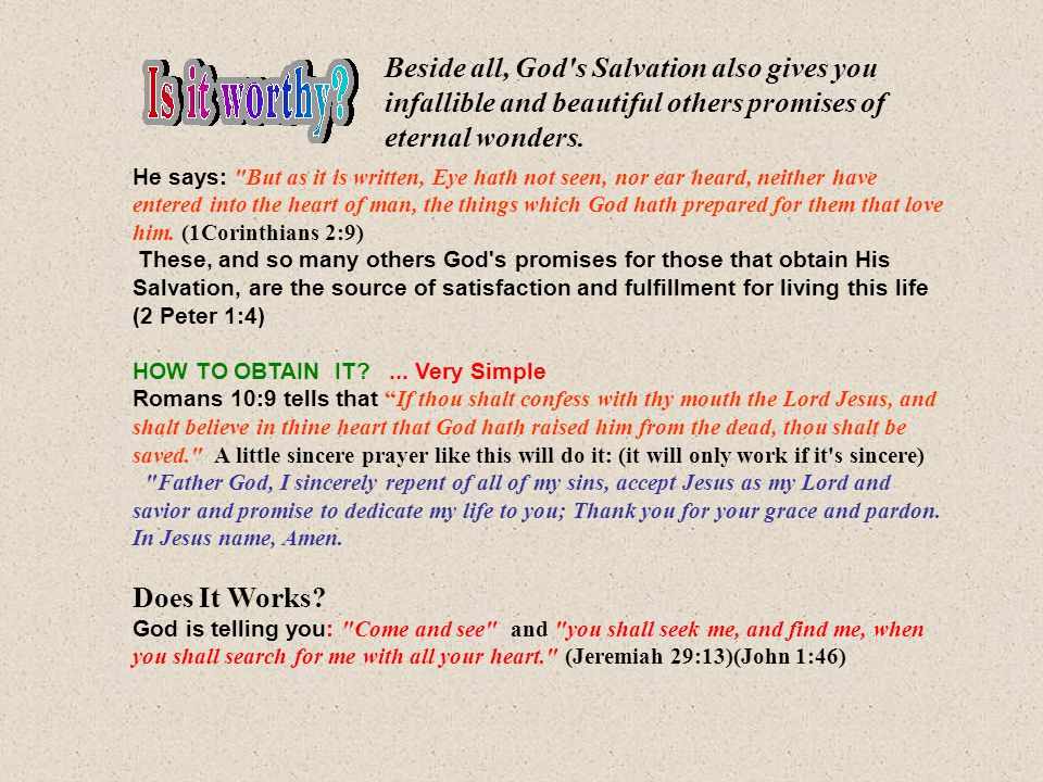 Beside all, God s Salvation also gives you infallible and beautiful others promises of eternal wonders.