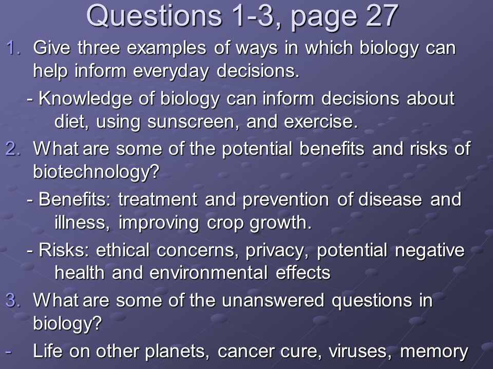 Questions 1-3, page 27 Give three examples of ways in which biology can help inform everyday decisions.