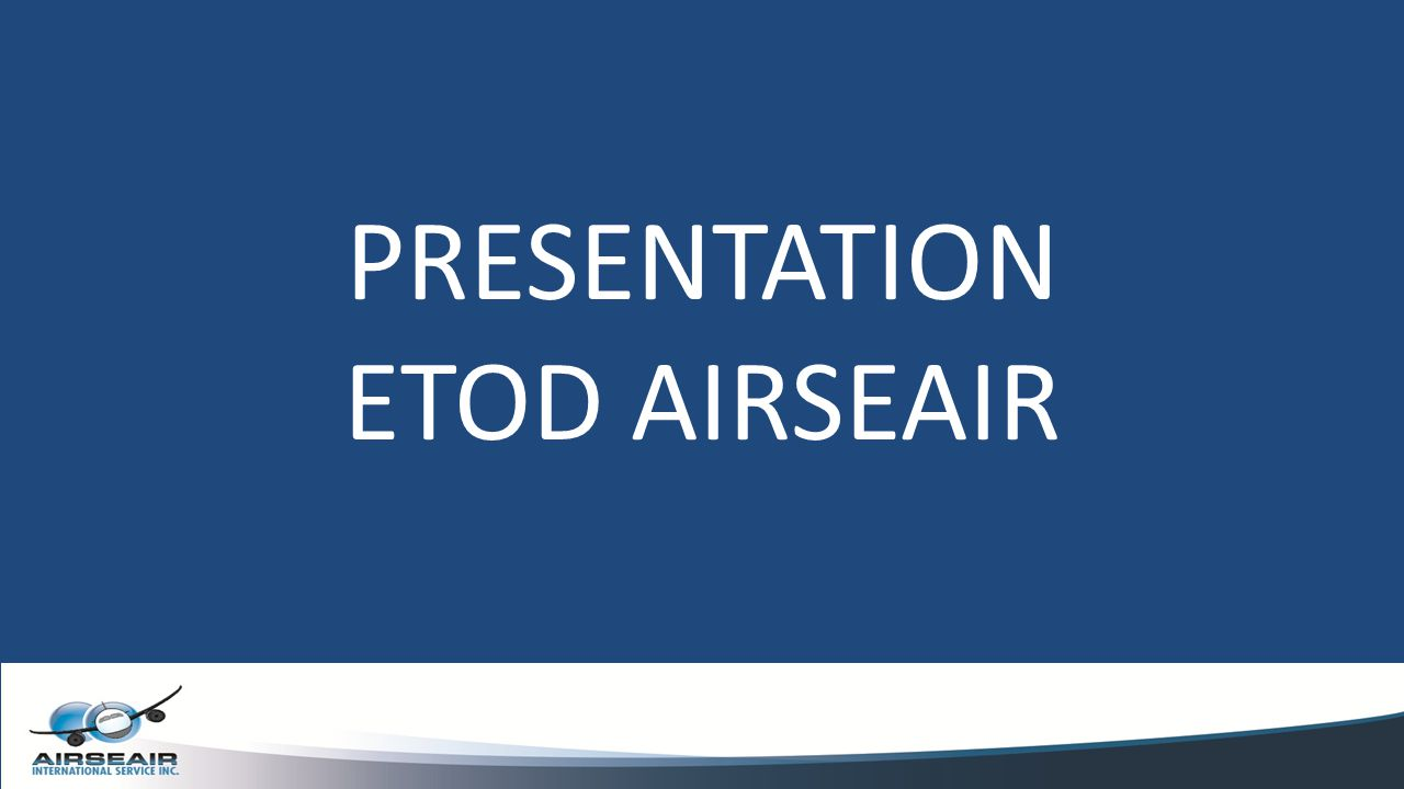 PRESENTATION ETOD AIRSEAIR