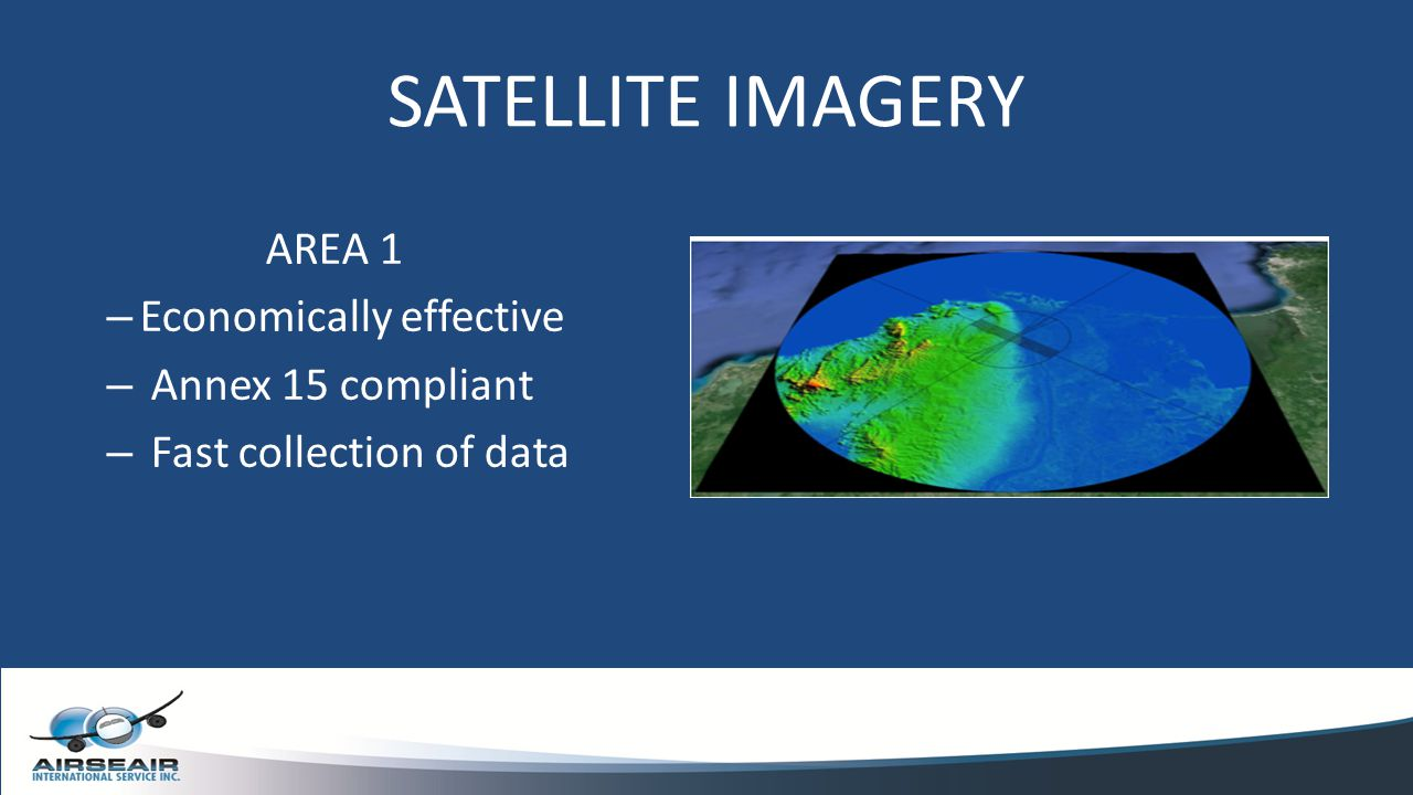 SATELLITE IMAGERY AREA 1 Economically effective Annex 15 compliant