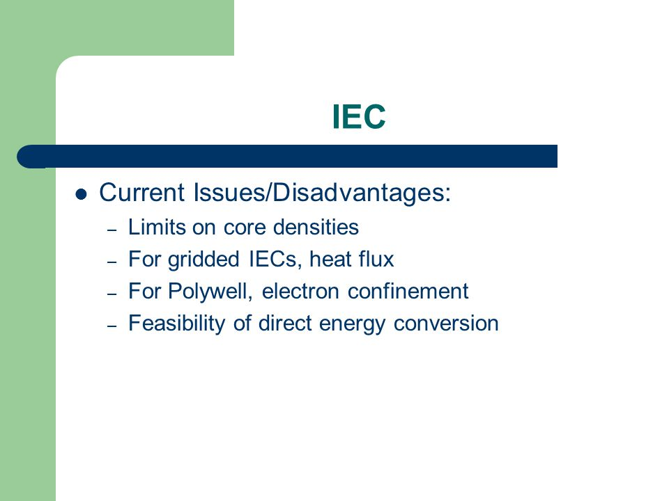 IEC Current Issues/Disadvantages: Limits on core densities