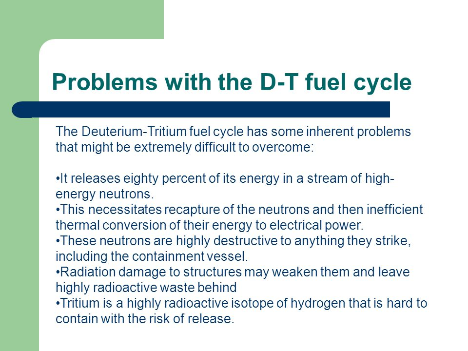 Problems with the D-T fuel cycle
