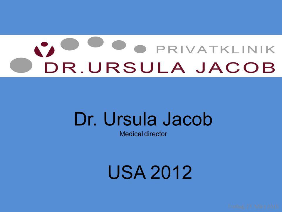 Dr. Ursula Jacob USA 2012 Medical director Samstag, 8. April 2017