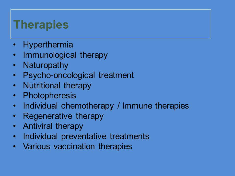 Therapies Hyperthermia Immunological therapy Naturopathy