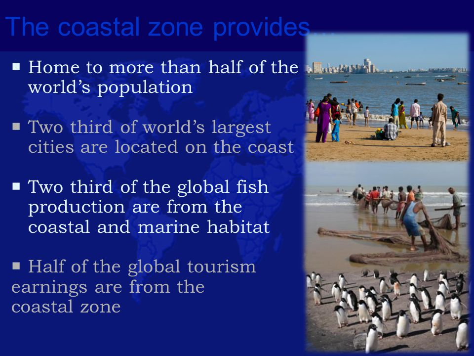 The coastal zone provides…