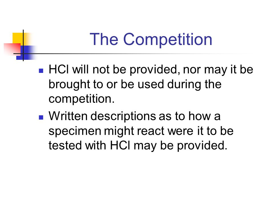 The Competition HCl will not be provided, nor may it be brought to or be used during the competition.