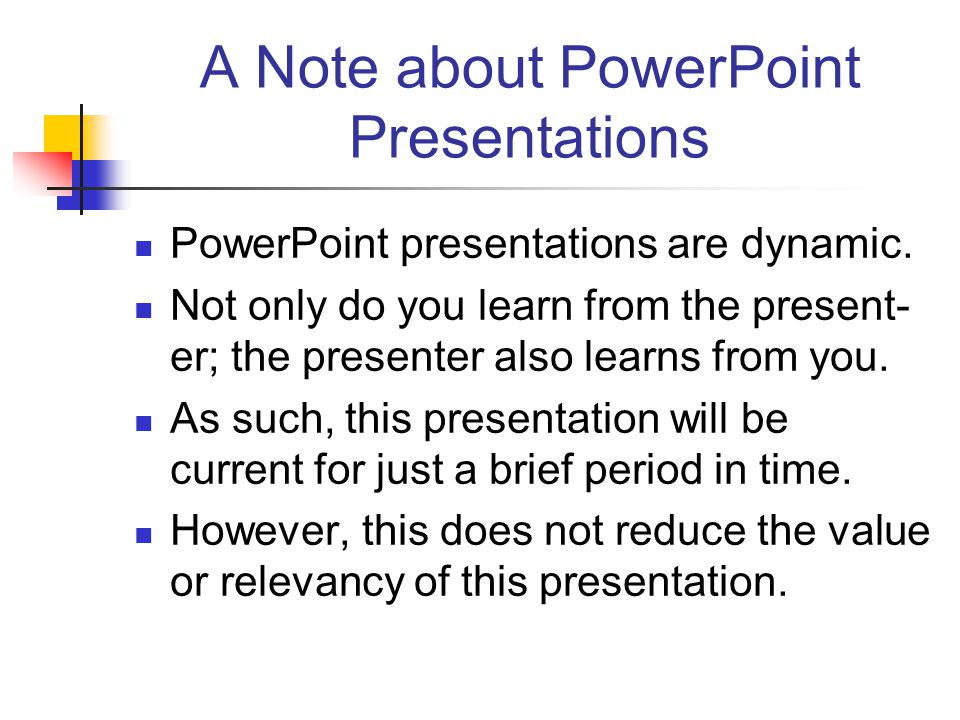 A Note about PowerPoint Presentations