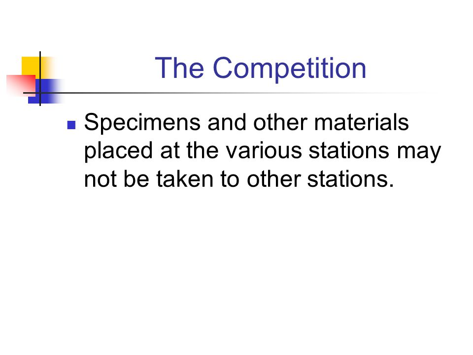 The Competition Specimens and other materials placed at the various stations may not be taken to other stations.