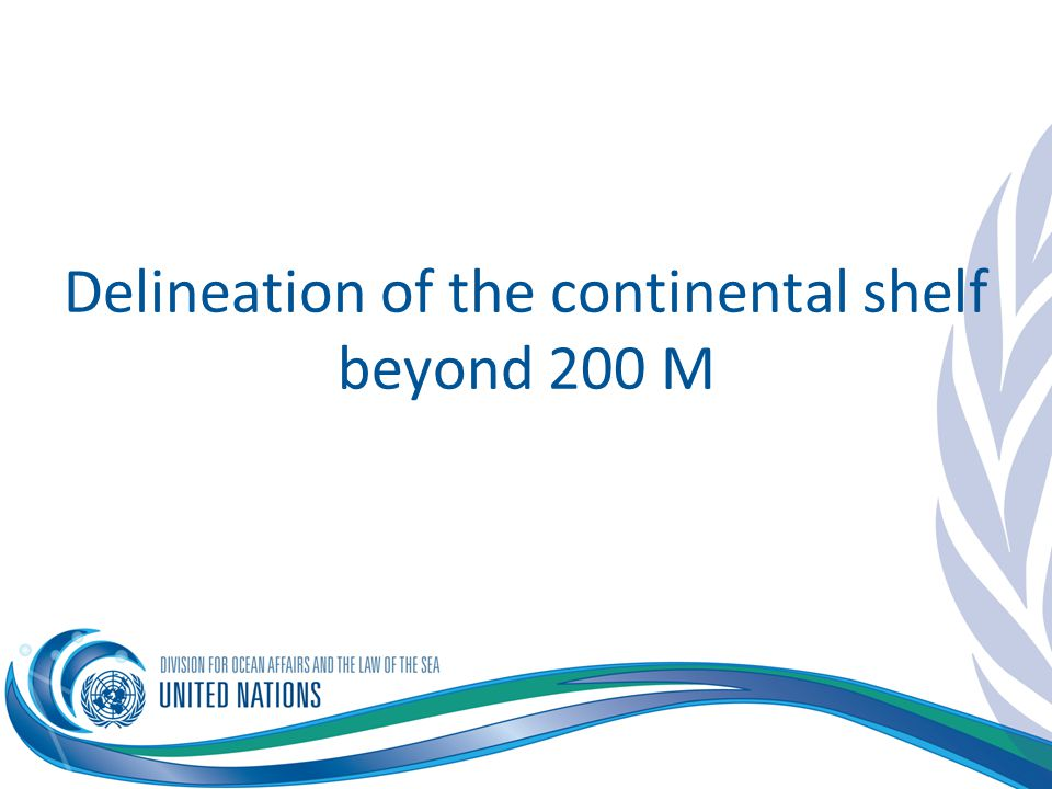 Delineation of the continental shelf beyond 200 M