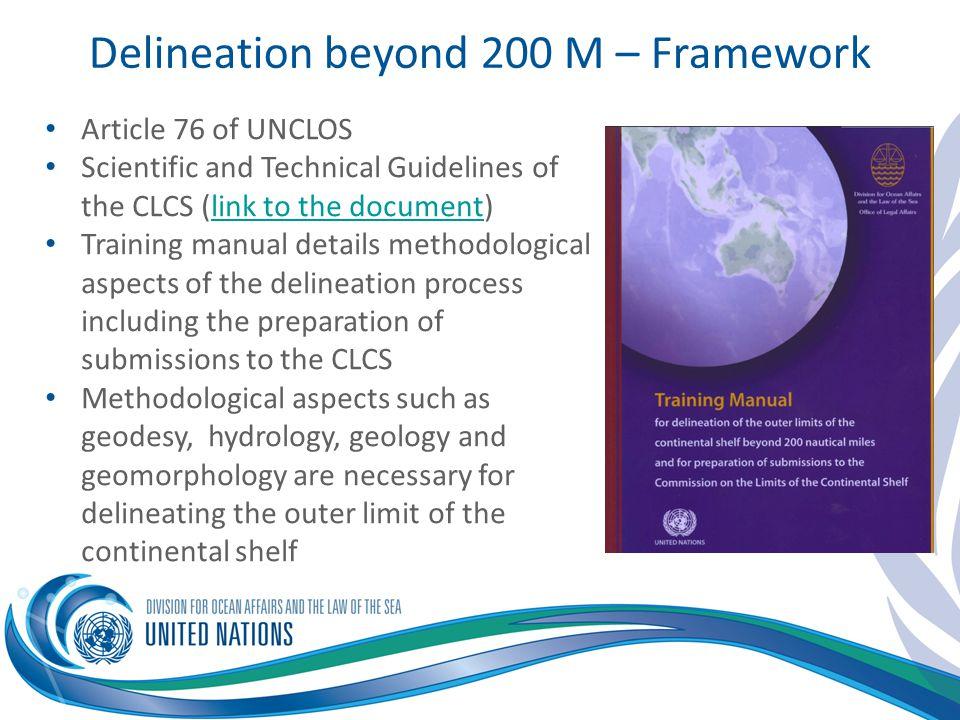 Delineation beyond 200 M – Framework