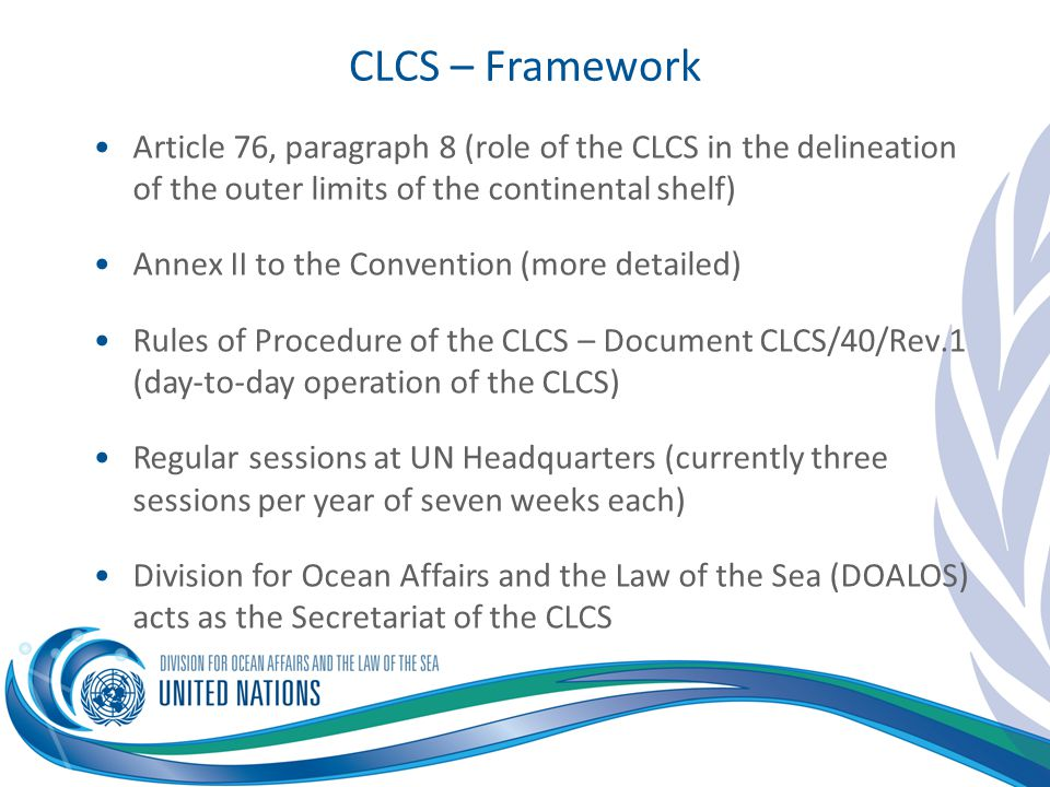 CLCS – Framework Article 76, paragraph 8 (role of the CLCS in the delineation of the outer limits of the continental shelf)