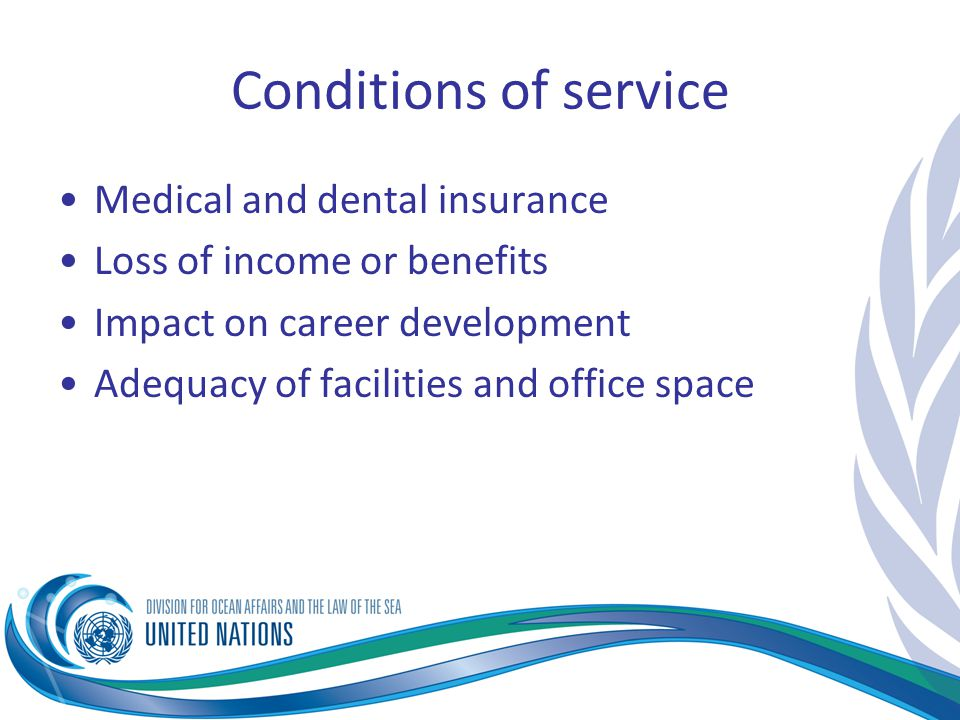 Conditions of service Medical and dental insurance