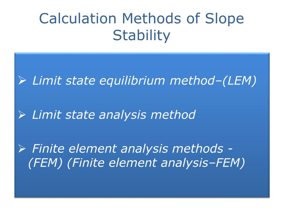 Calculation Methods of Slope Stability