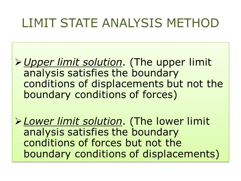LIMIT STATE ANALYSIS METHOD