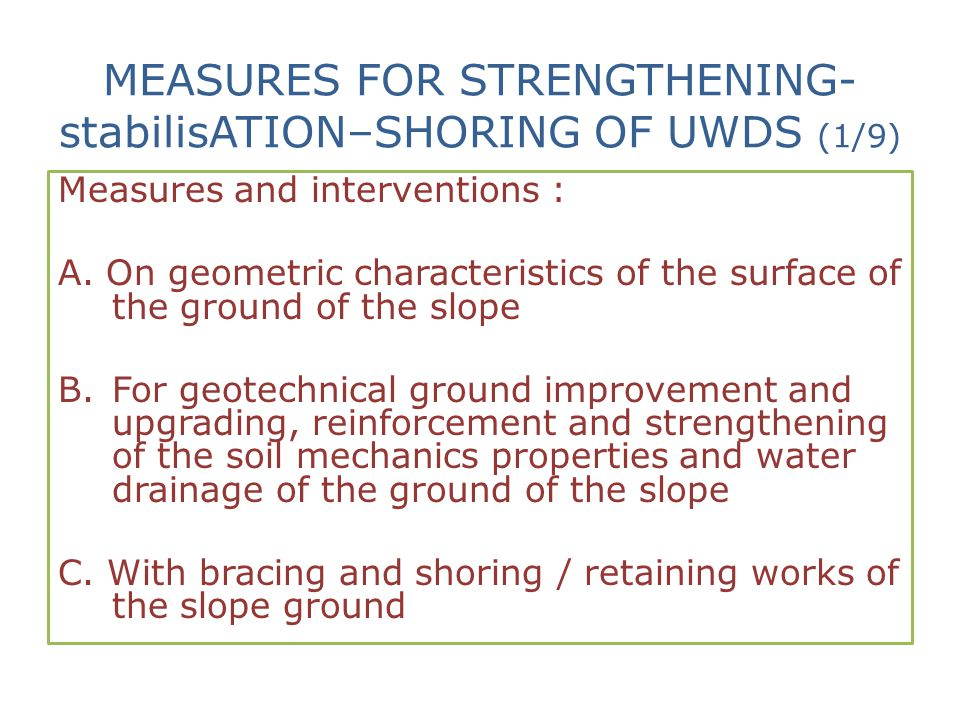 MEASURES FOR STRENGTHENING-stabilisATION–SHORING OF UWDS (1/9)