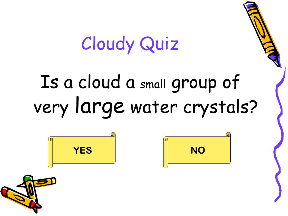 Is a cloud a small group of very large water crystals