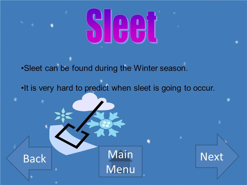 Sleet Next Back Main Menu Sleet can be found during the Winter season.