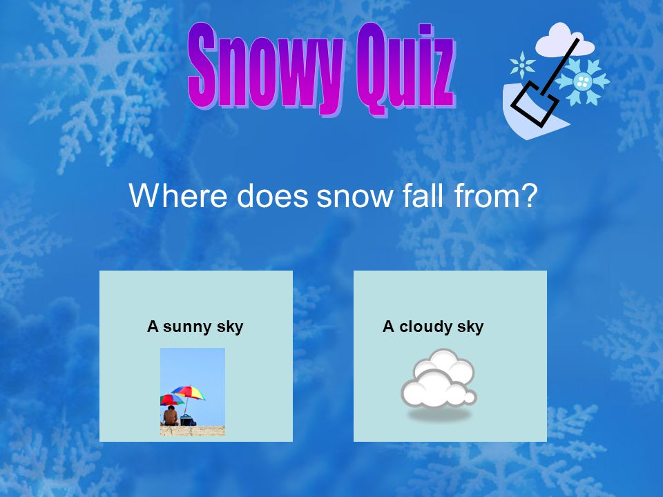 Where does snow fall from