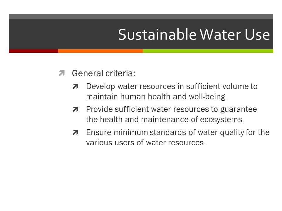 Sustainable Water Use General criteria: