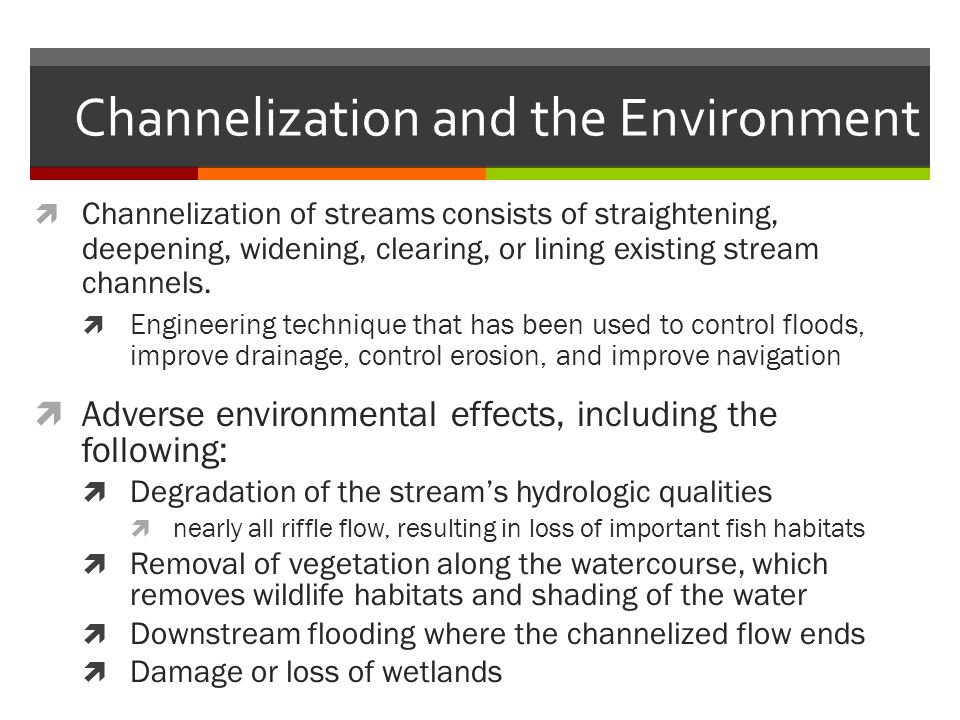 Channelization and the Environment