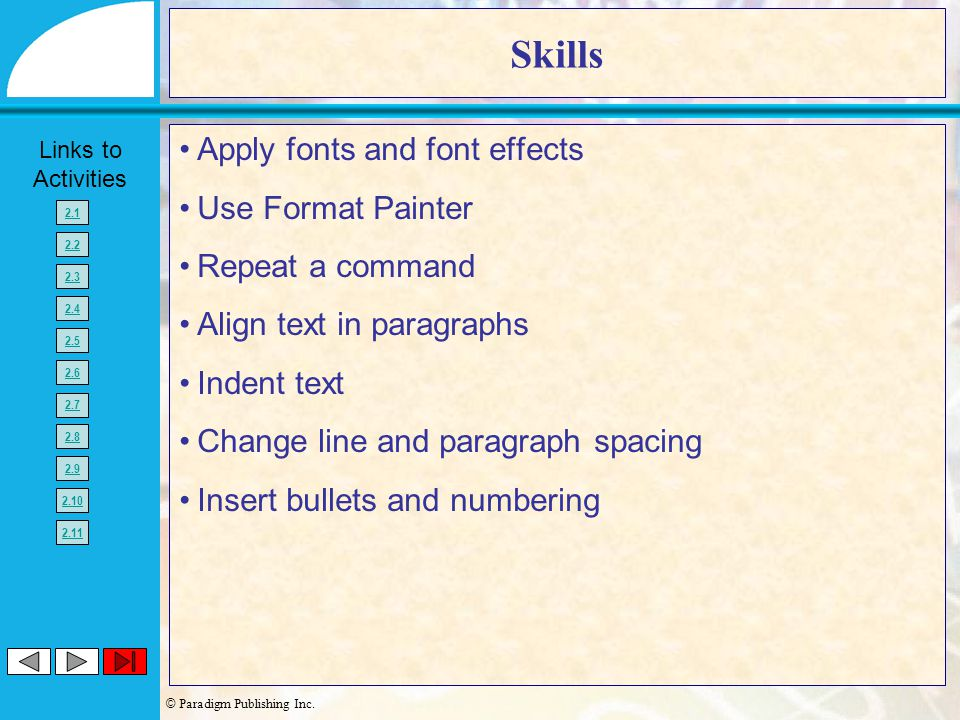 Skills Apply fonts and font effects Use Format Painter