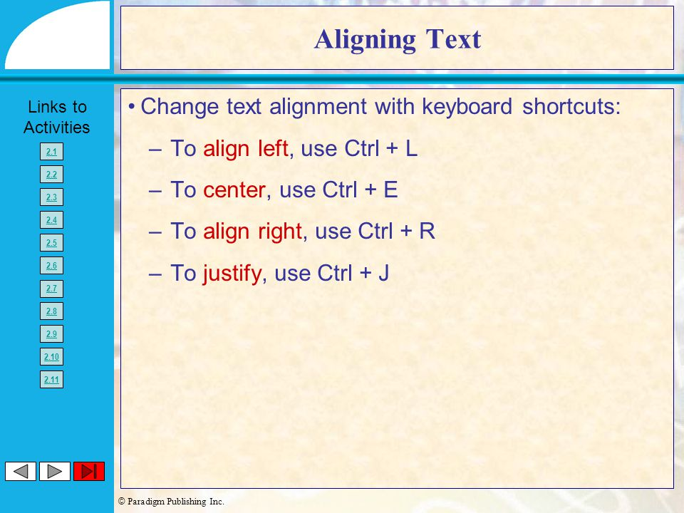 Aligning Text Change text alignment with keyboard shortcuts: