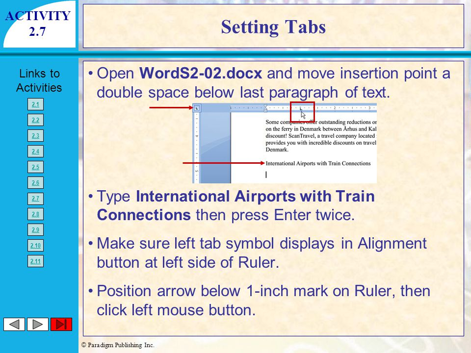 ACTIVITY 2.7. Setting Tabs. Open WordS2-02.docx and move insertion point a double space below last paragraph of text.