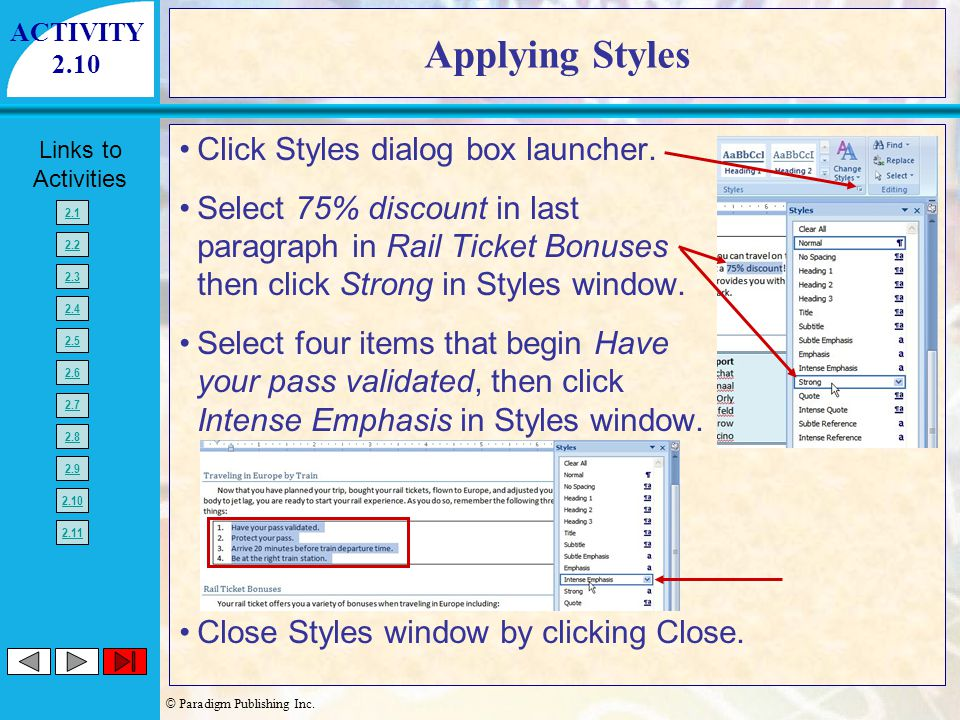 Applying Styles Click Styles dialog box launcher.