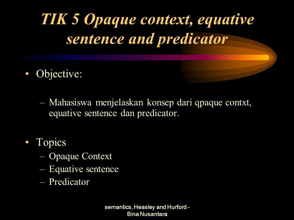 TIK 5 Opaque context, equative sentence and predicator