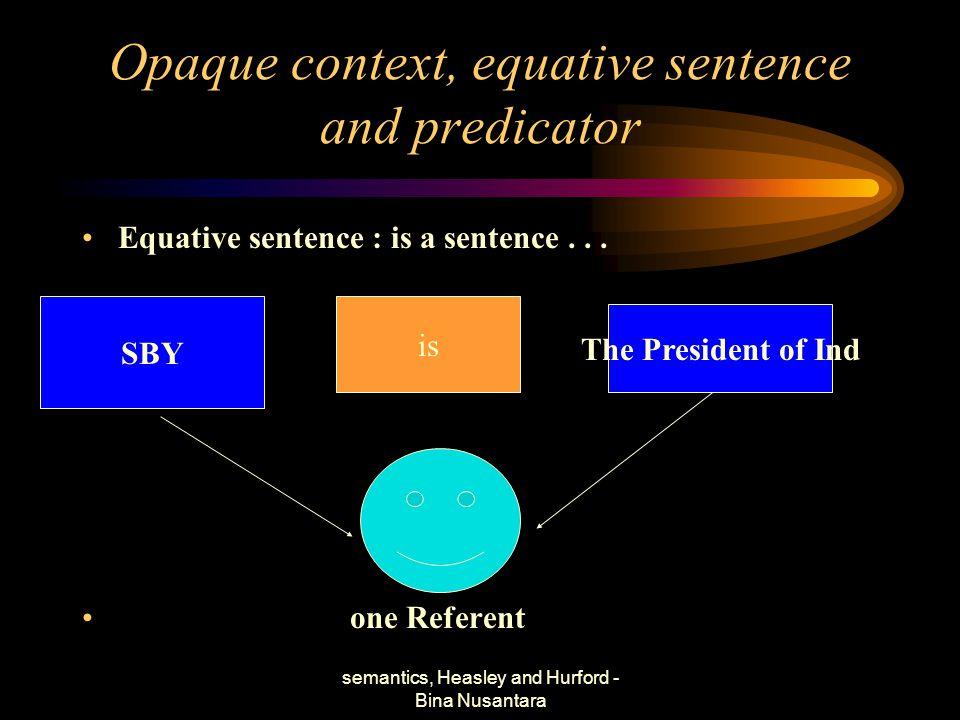 Opaque context, equative sentence and predicator