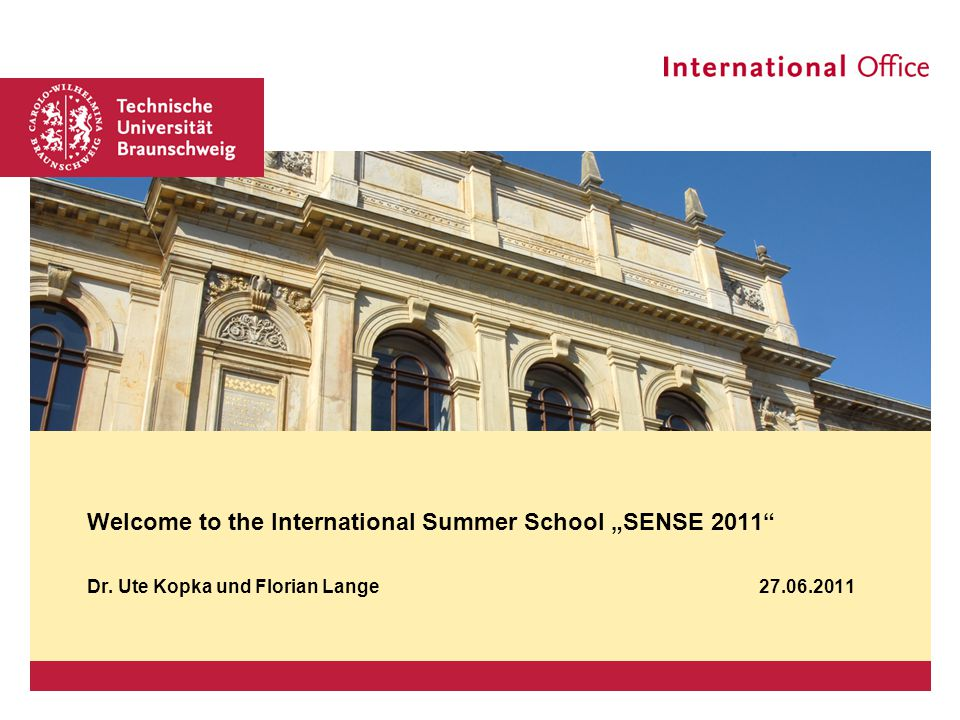 "Welcome to the International Summer School ""SENSE 2011"