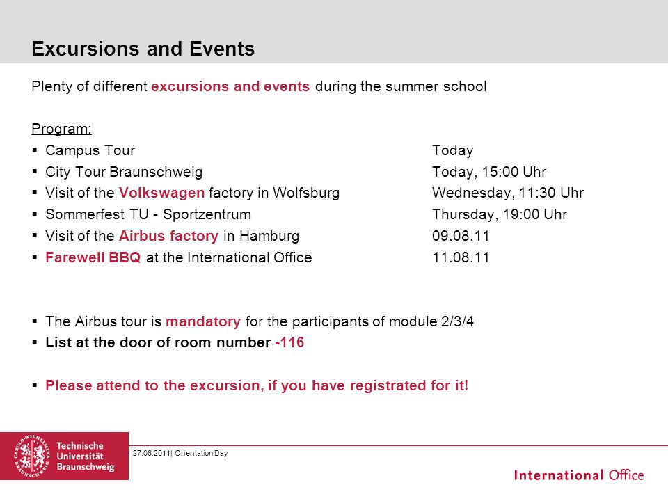 Excursions and Events Plenty of different excursions and events during the summer school. Program: