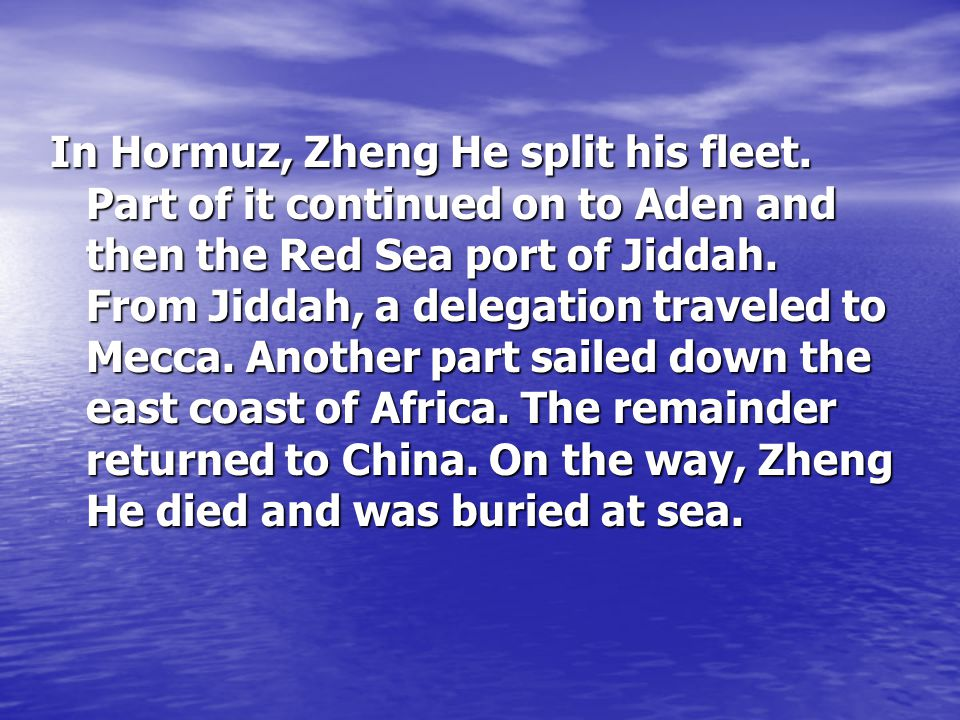 In Hormuz, Zheng He split his fleet
