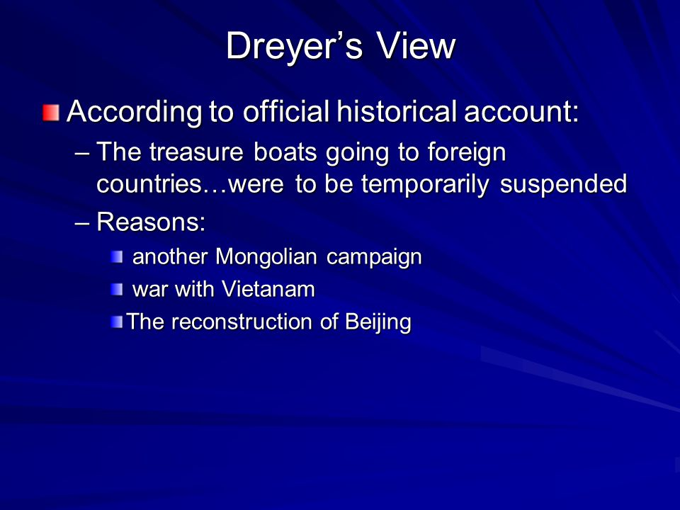 Dreyer's View According to official historical account:
