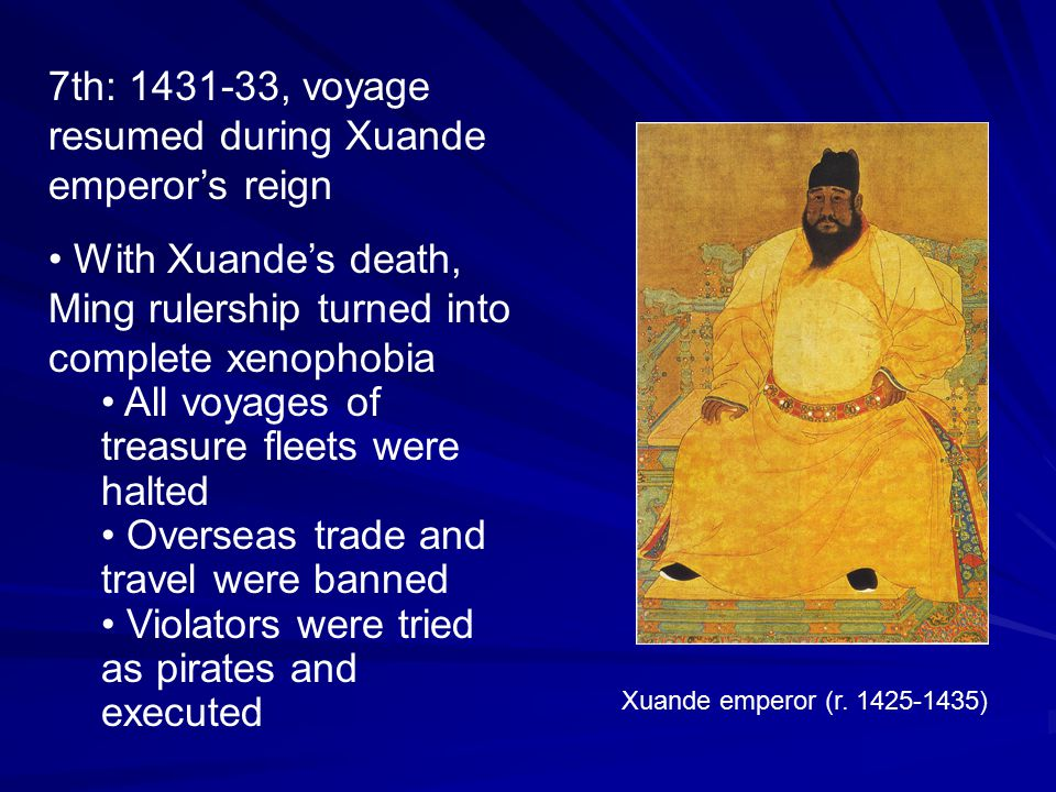 7th: 1431-33, voyage resumed during Xuande emperor's reign