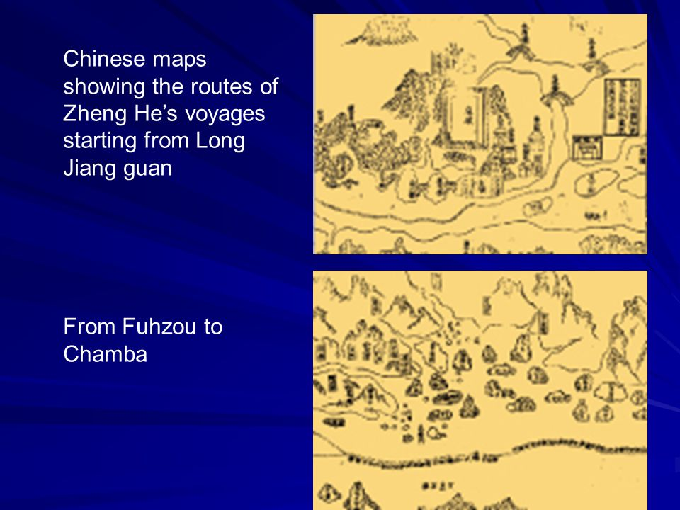 Chinese maps showing the routes of Zheng He's voyages starting from Long Jiang guan
