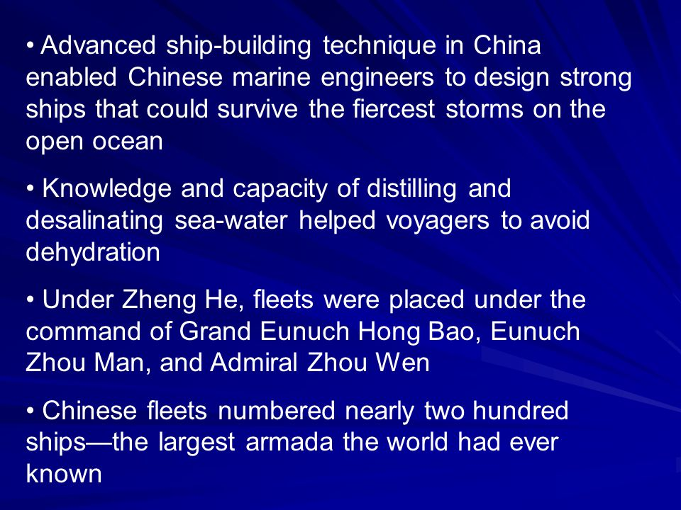 Advanced ship-building technique in China enabled Chinese marine engineers to design strong ships that could survive the fiercest storms on the open ocean