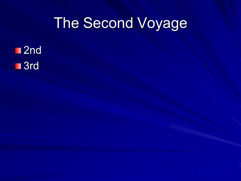 The Second Voyage 2nd 3rd
