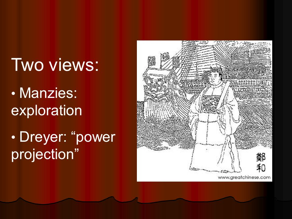 Two views: Manzies: exploration Dreyer: power projection