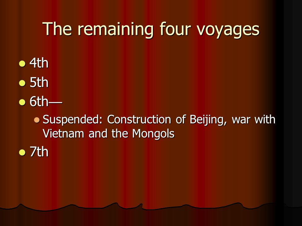 The remaining four voyages