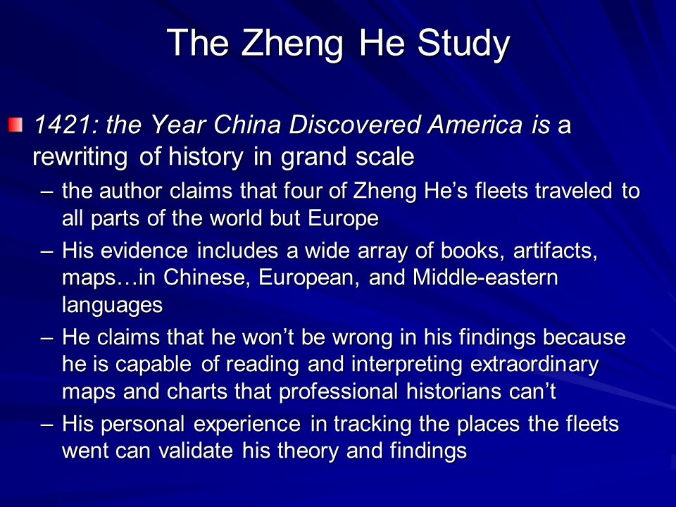 The Zheng He Study 1421: the Year China Discovered America is a rewriting of history in grand scale.