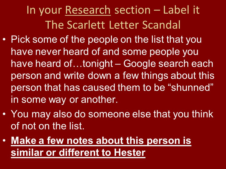 In your Research section – Label it The Scarlett Letter Scandal